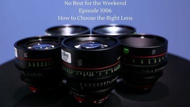 Episode 1006: How to Choose the Right Lens