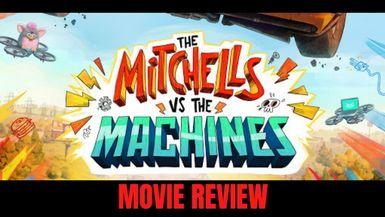 Mitchells vs the Machines- Review