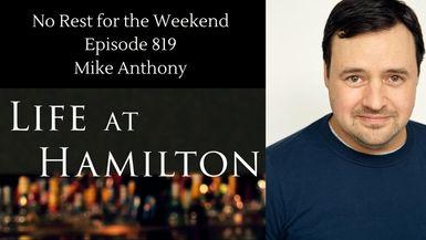 Episode 819: Mike Anthony & Life at Hamilton