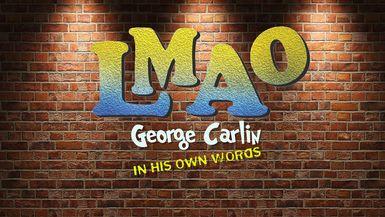 LMAO - George Carlin