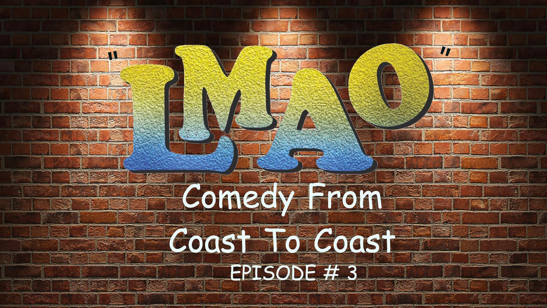 """""""LMAO"""" Episode THREE"""