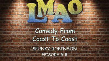 """""""LMAO"""" Episode # 8"""