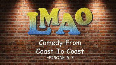 """""""LMAO"""" Episode #7"""