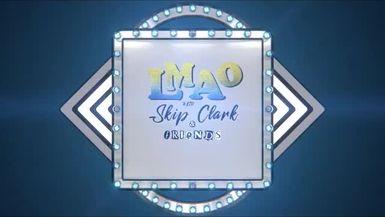LMAO w/Skip Clark & Friends -Big Chuckllz