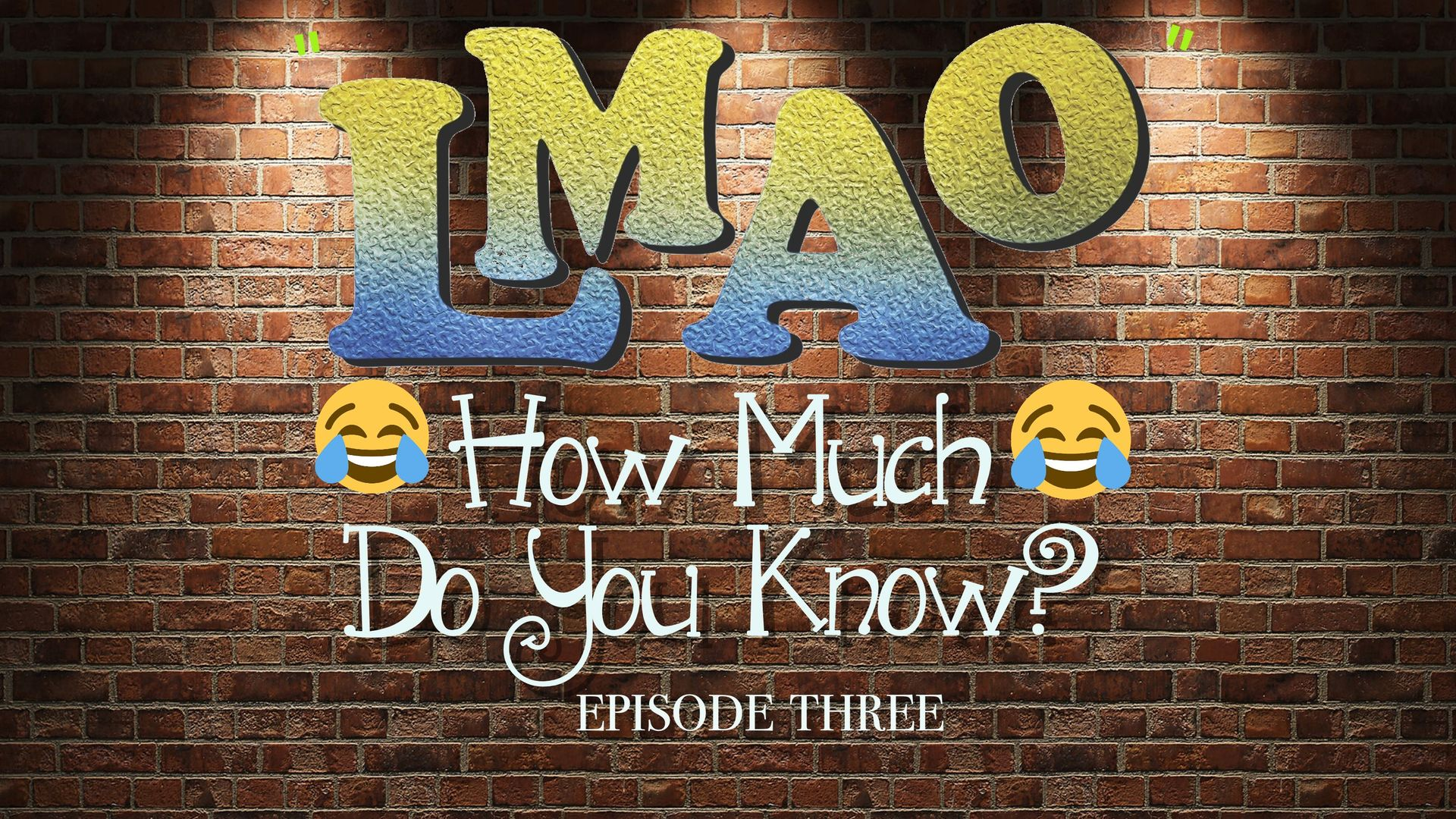 LAMO- How much do you know? Episode THREE