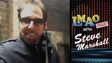 LMAO Tonight w/ Steve Marshall -ADAM MAMAWALA
