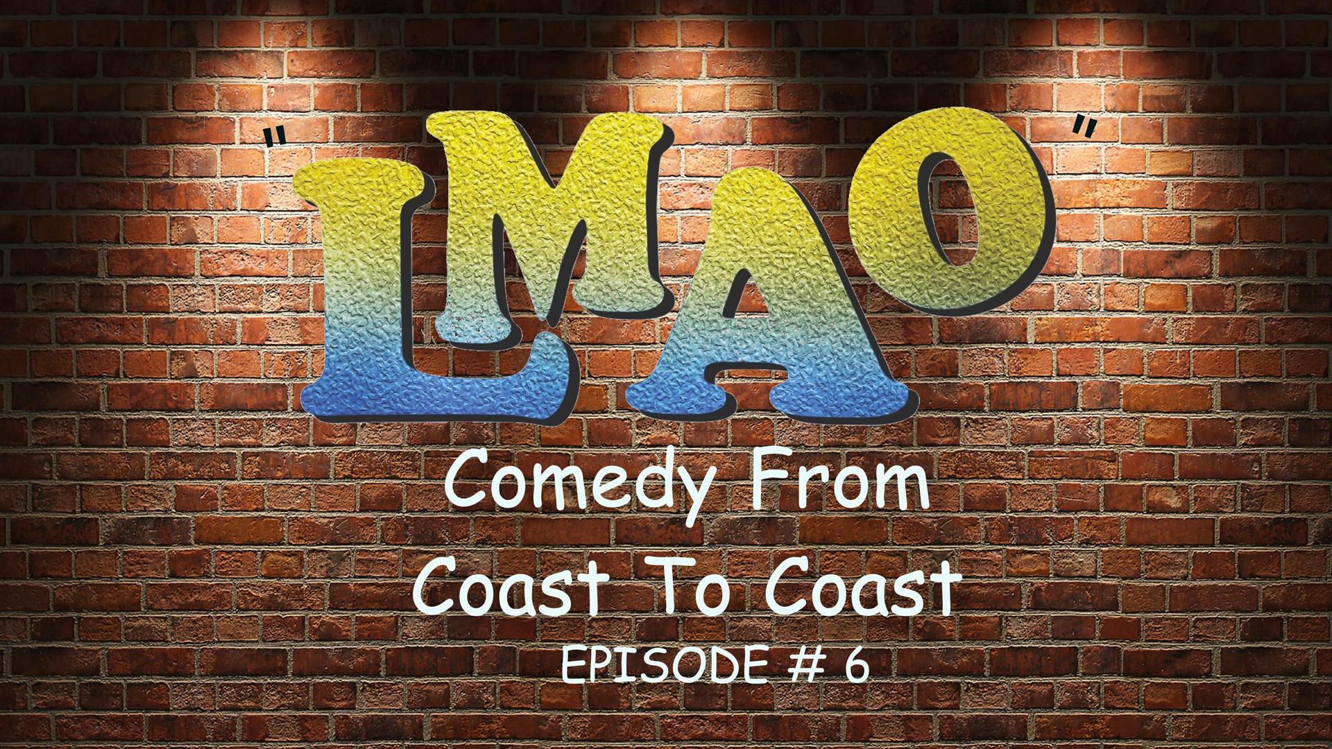 """""""LMAO"""" Episode 6"""