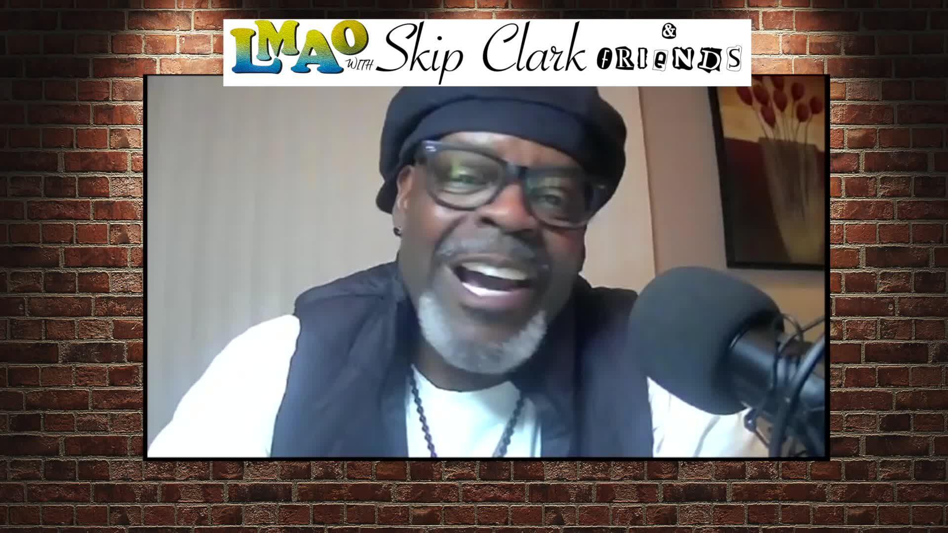LMAO - With Skip Clark & Friends