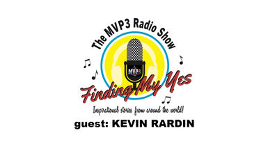 FINDING MY YES • RADIO • guest KEVIN RARDIN
