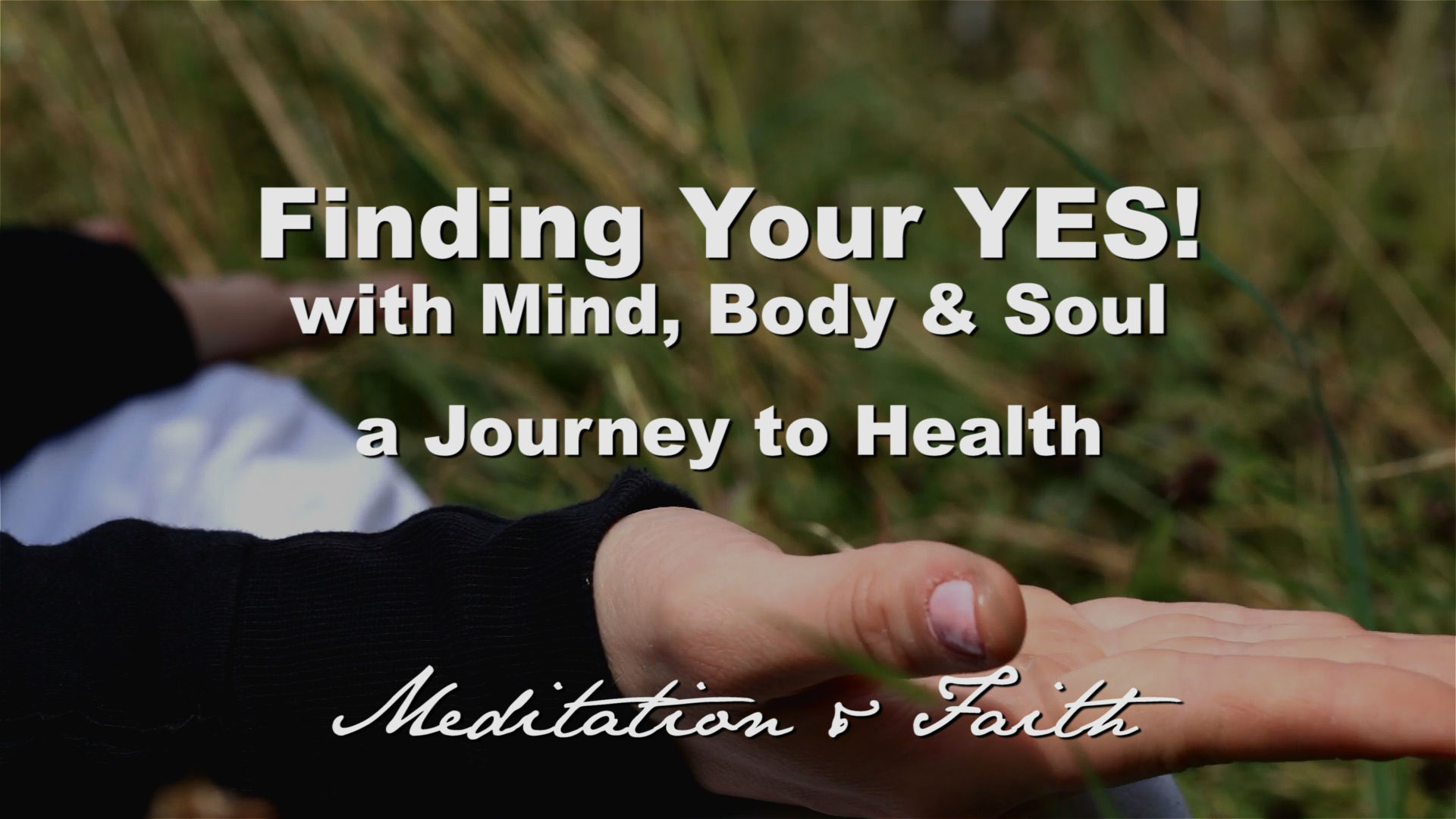 """Finding Your YES! """"Meditation & Faith"""""""