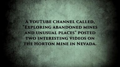 Is It Real? Episode 7: The Horton Mine