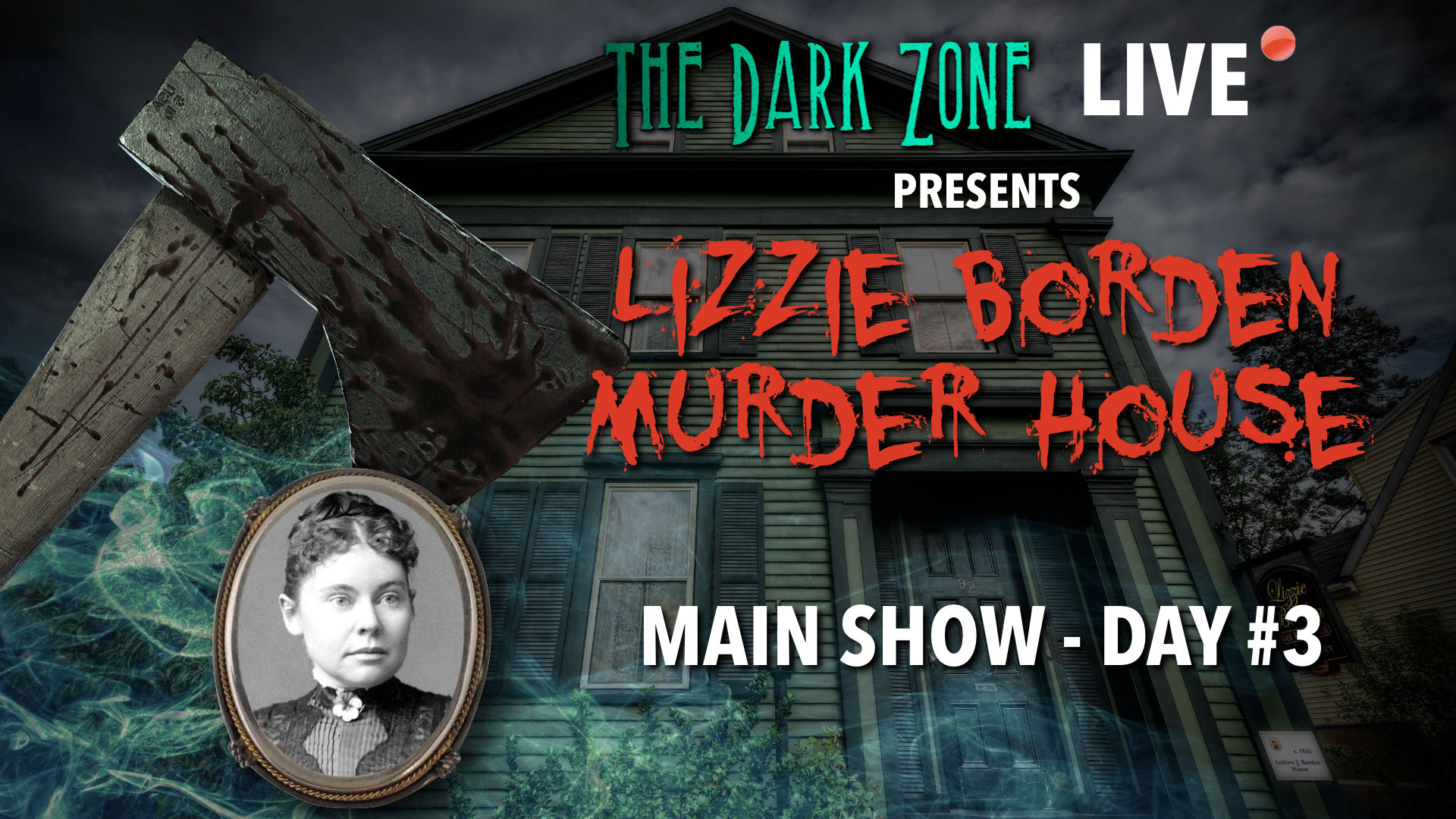 Lizzie Borden Murder House - Main Show - DAY 3