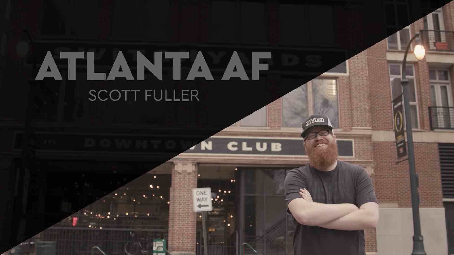 Atlanta AF: Scott Fuller