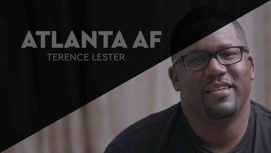 Atlanta AF: Terence Lester