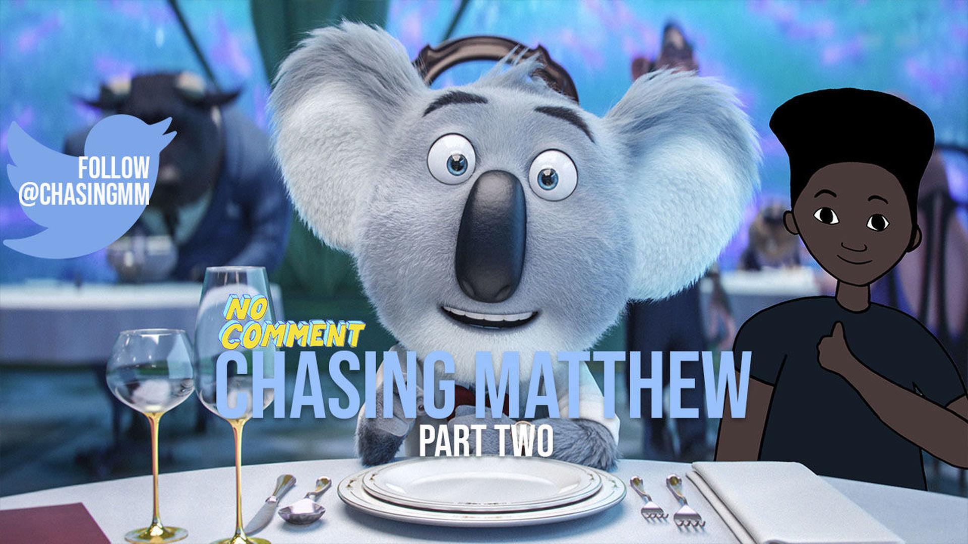 Chasing Matthew Pt. 2