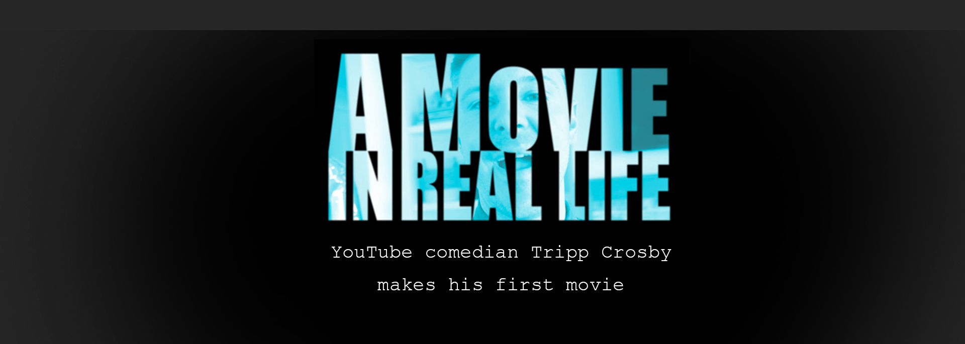 A Movie in Real Life channel