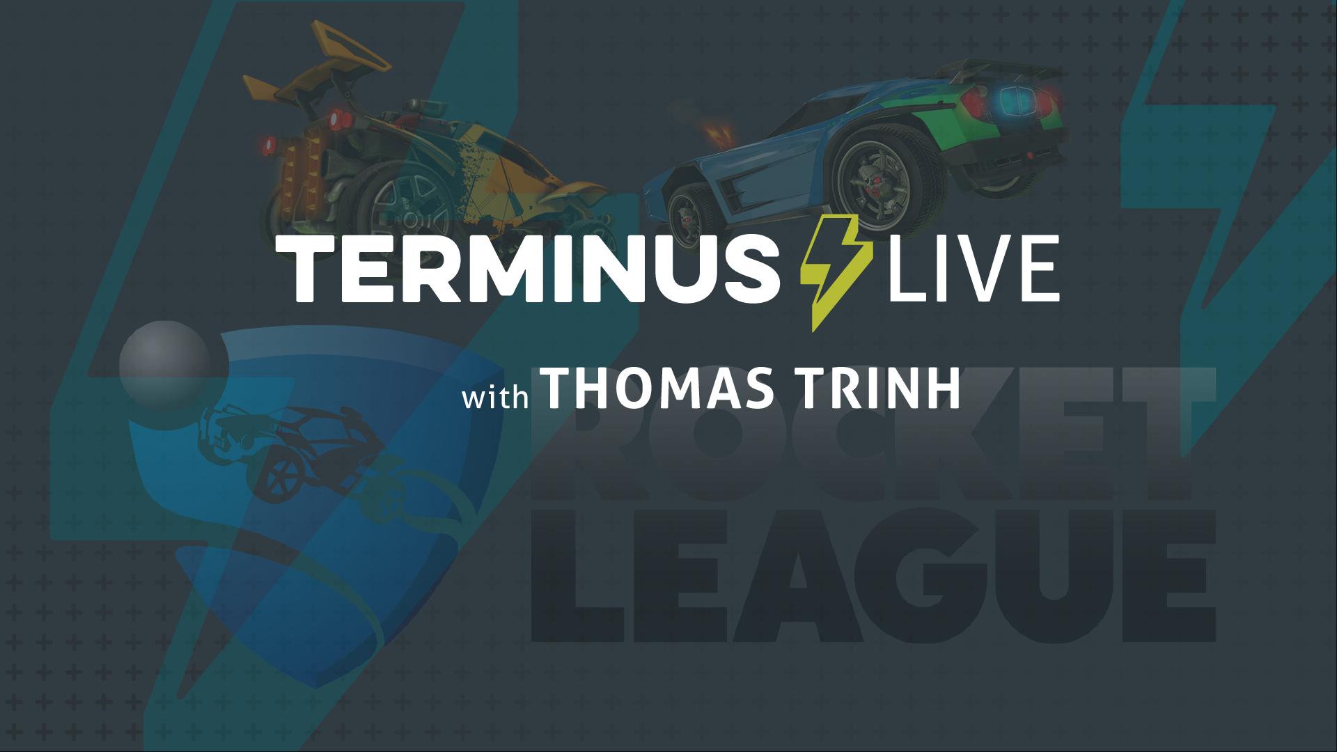 TERMINUS Live: Thomas Trinh plays Rocket League
