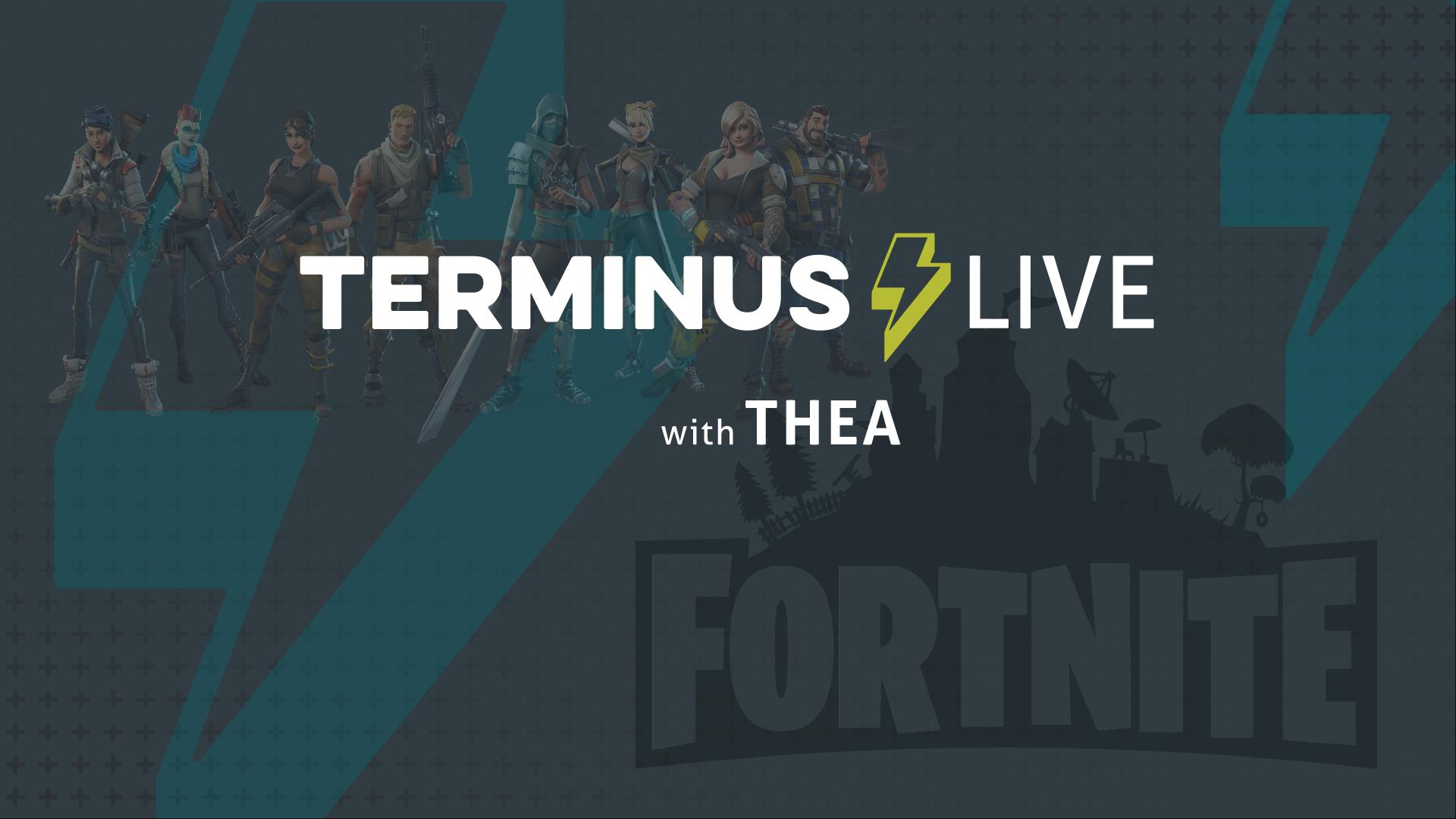 TERMINUS Live: Simeon & Nick from THEA play Fortnite