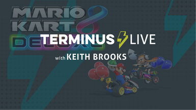 TERMINUS Live: Keith Brooks plays Mario Kart