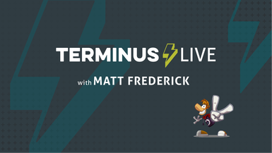 TERMINUS Live with Matt Frederick