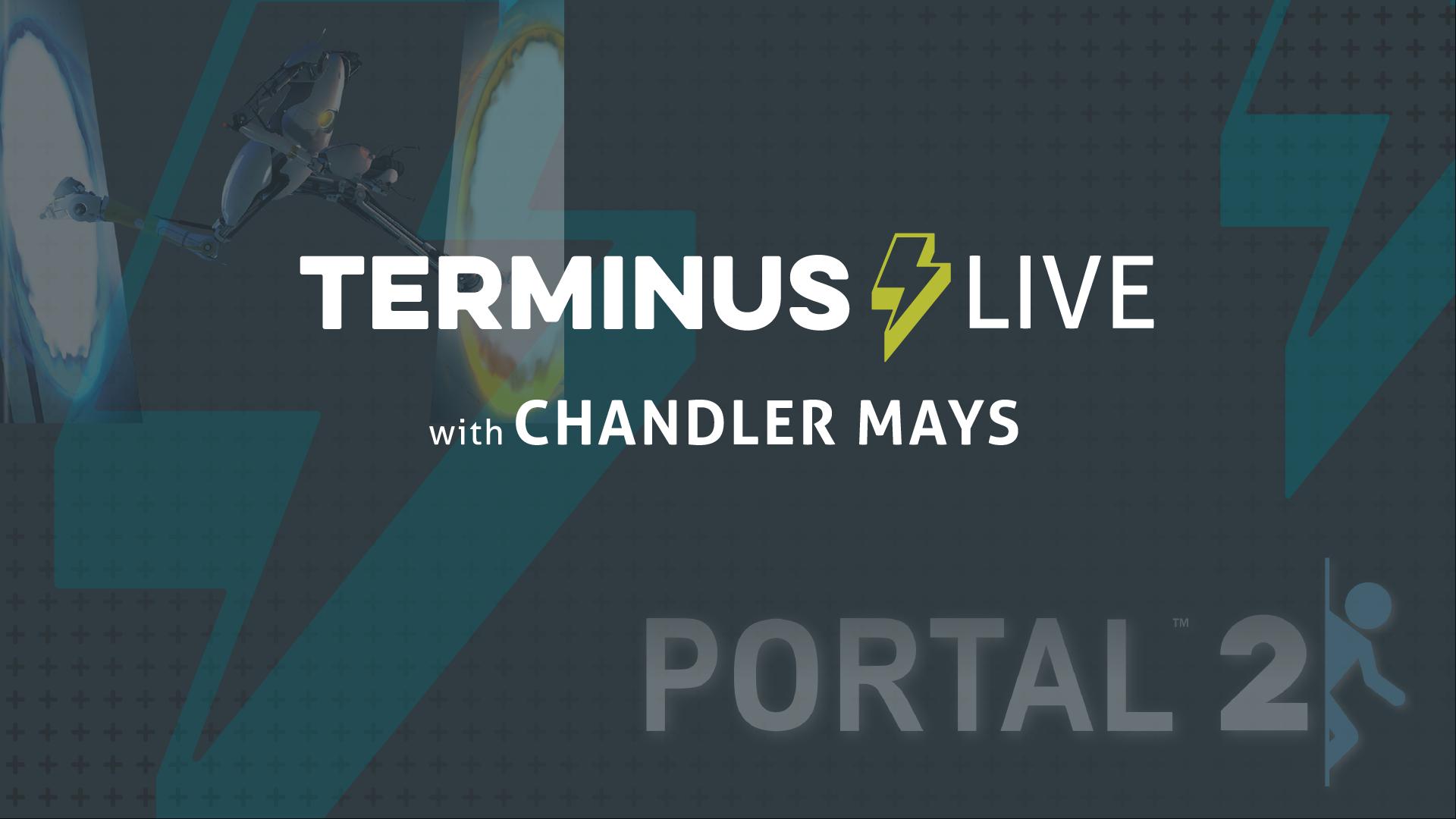 TERMINUS Live: Chandler Mays plays Portal 2