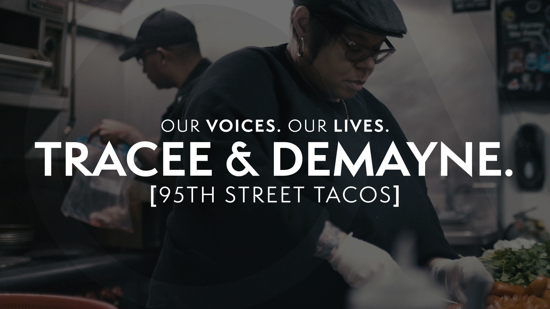 Our Voices. Our Lives. presents 95TH STREET TACOS.