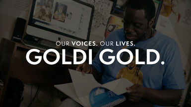 Our Voices. Our Lives. presents GOLDI GOLD.