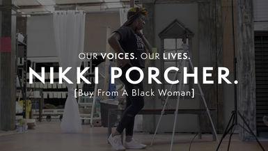 Our Voices. Our Lives. presents NIKKI PORCHER.