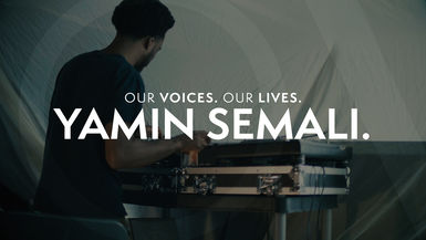 Our Voices. Our Lives. presents YAMIN SEMALI.