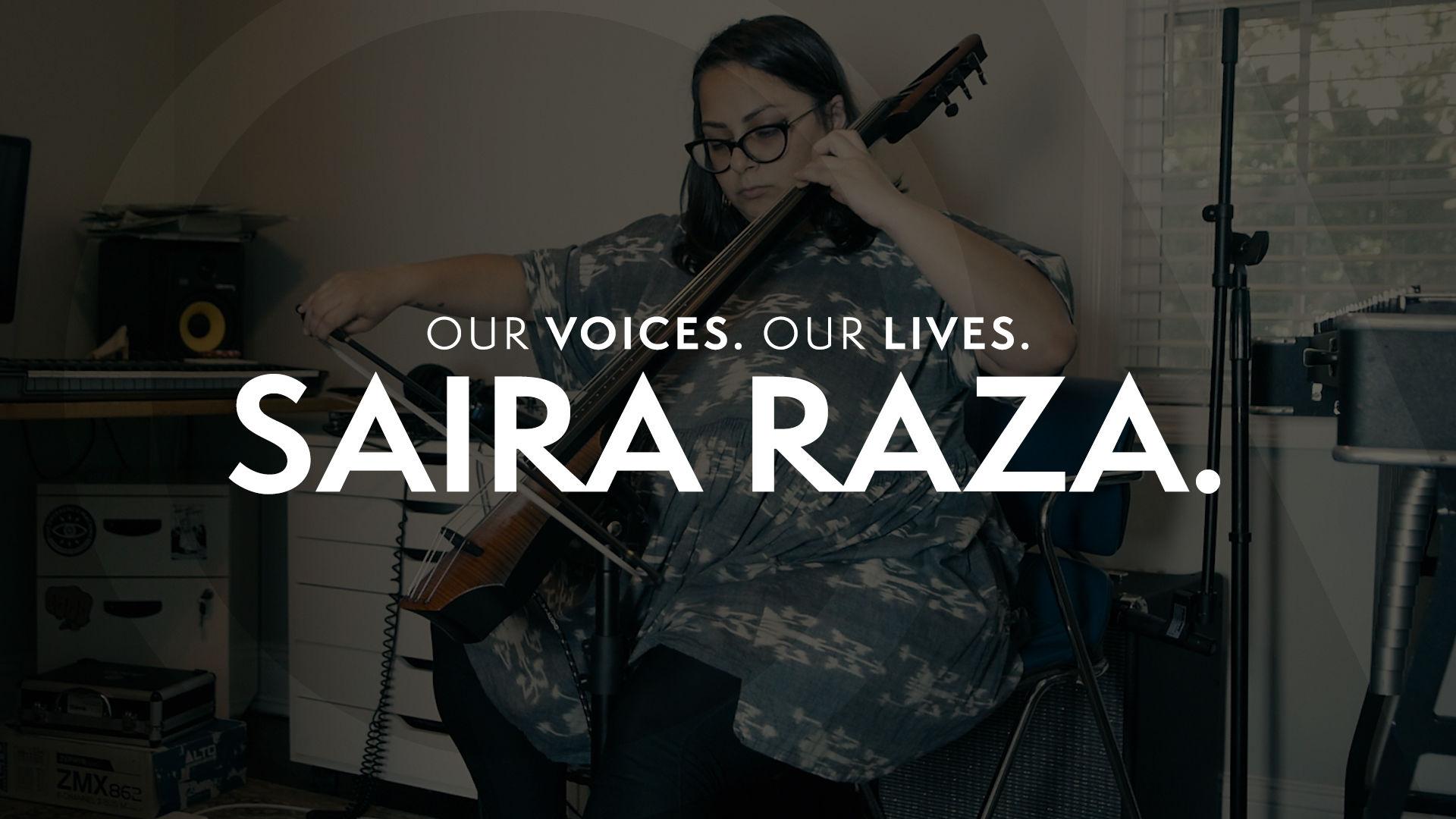 Our Voices. Our Lives. presents SAIRA RAZA.