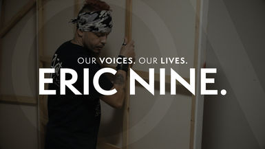 Our Voices. Our Lives. presents ERIC NINE.