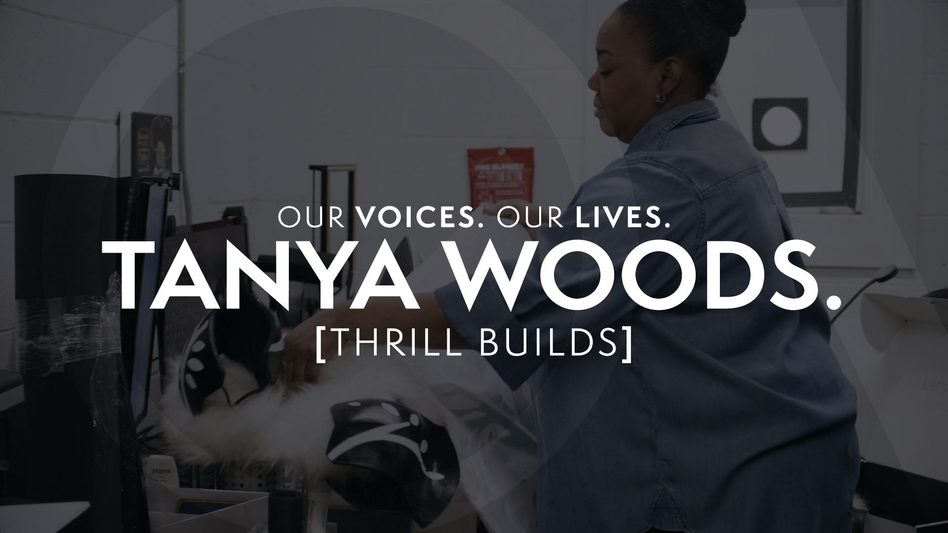 Our Voices. Our Lives. presents TANYA WOODS.