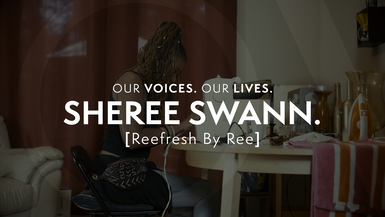 Our Voices. Our Lives. presents SHEREE SWANN.