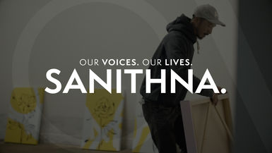 Our Voices. Our Lives. presents SANITHNA.