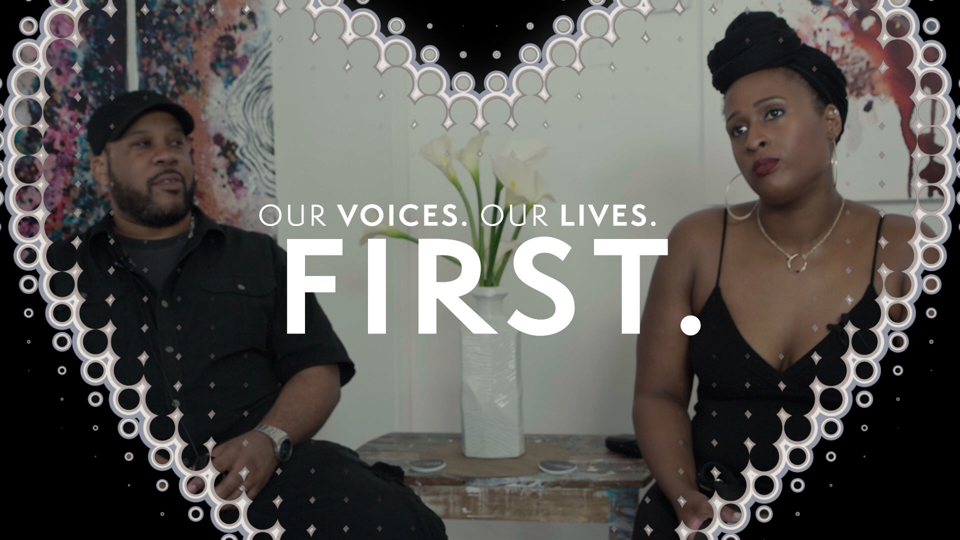 """""""Our Voices. Our Lives."""" presents, FIRST."""