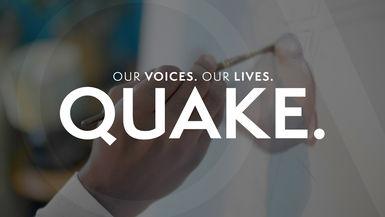 Our Voices. Our Lives. presents QUAKE.