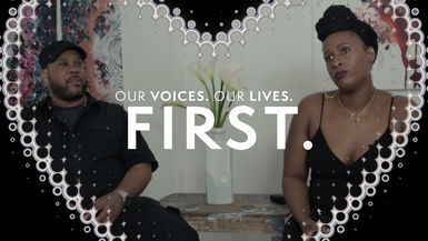 """Our Voices. Our Lives."" presents, FIRST."