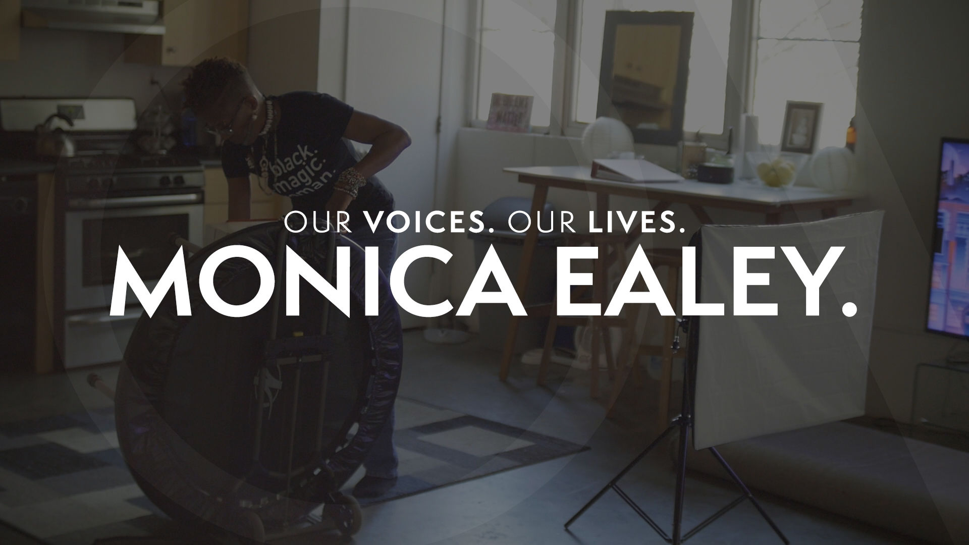 Our Voices. Our Lives. presents MONICA EALEY.