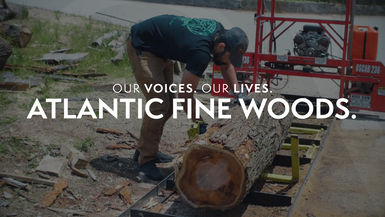 Our Voices. Our Lives. presents ATLANTIC FINE WOODS.