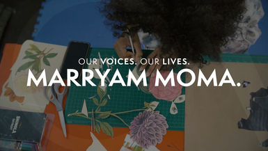 Our Voices. Our Lives. presents MARRYAM MOMA.