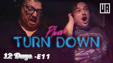 "E11 - Please Turn Down - ""Dude, I Got Us a Gig"""