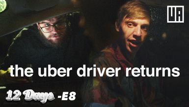 E8 - The Uber Driver Returns