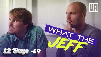 "E9 - What the Jeff? - ""Interrogation"""