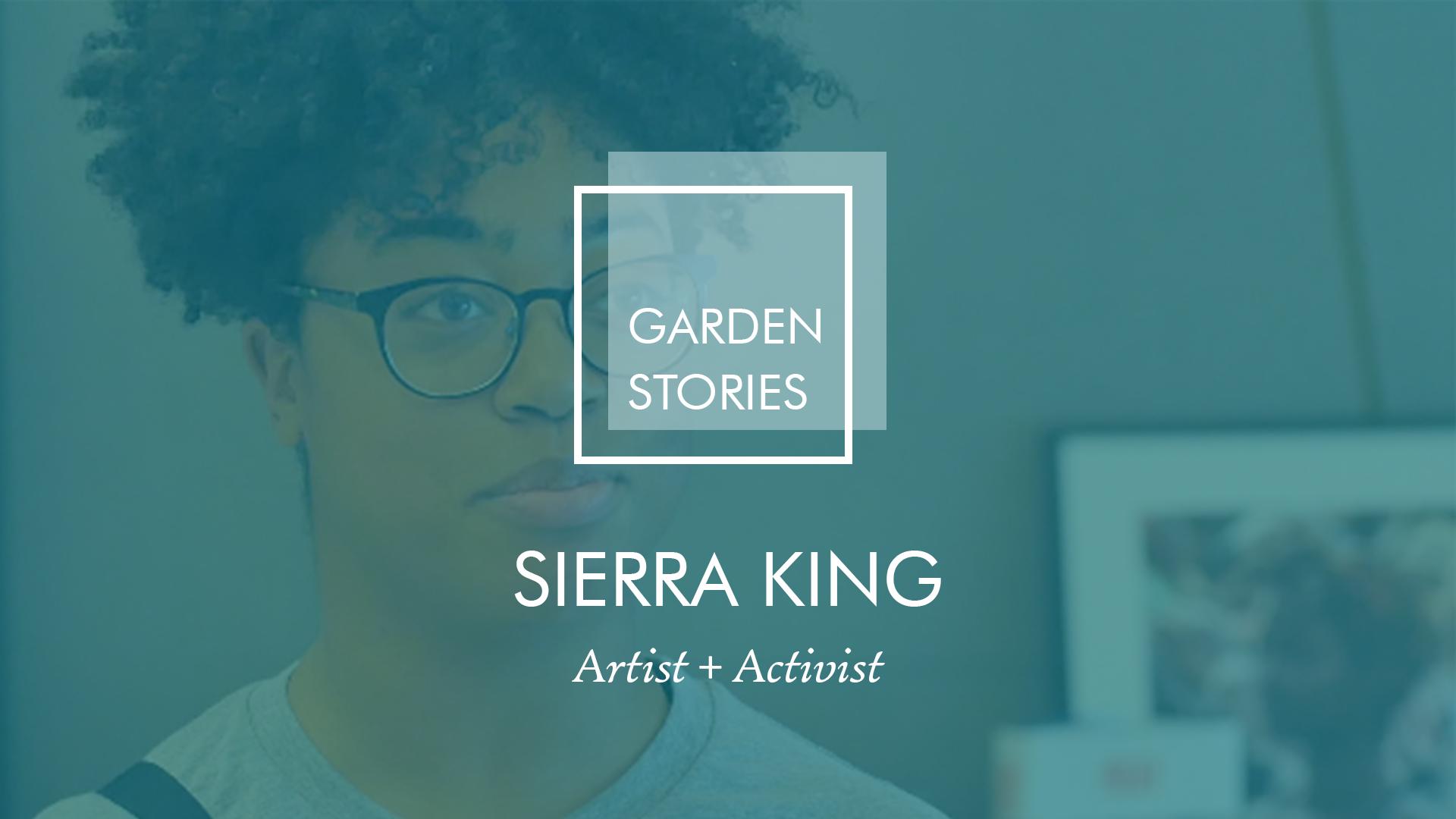 Garden Stories: Sierra King