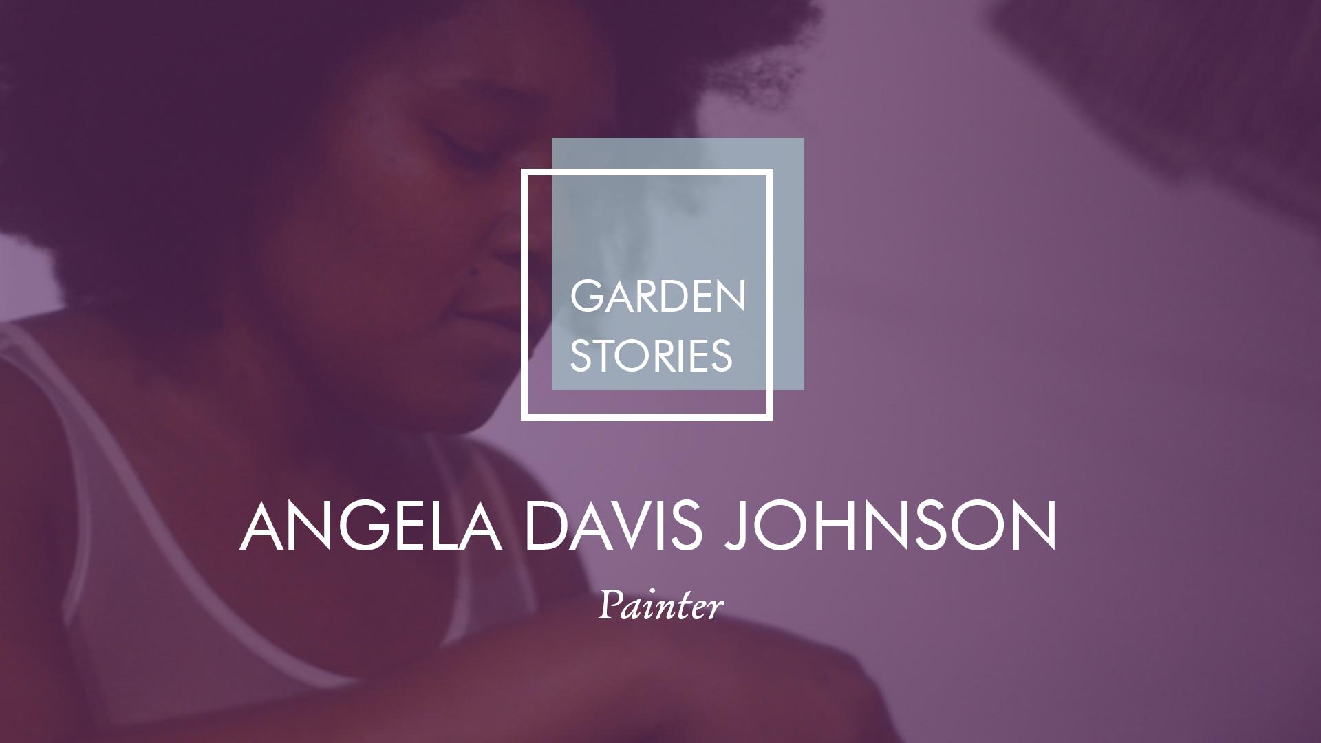 Garden Stories: Angela Davis Johnson