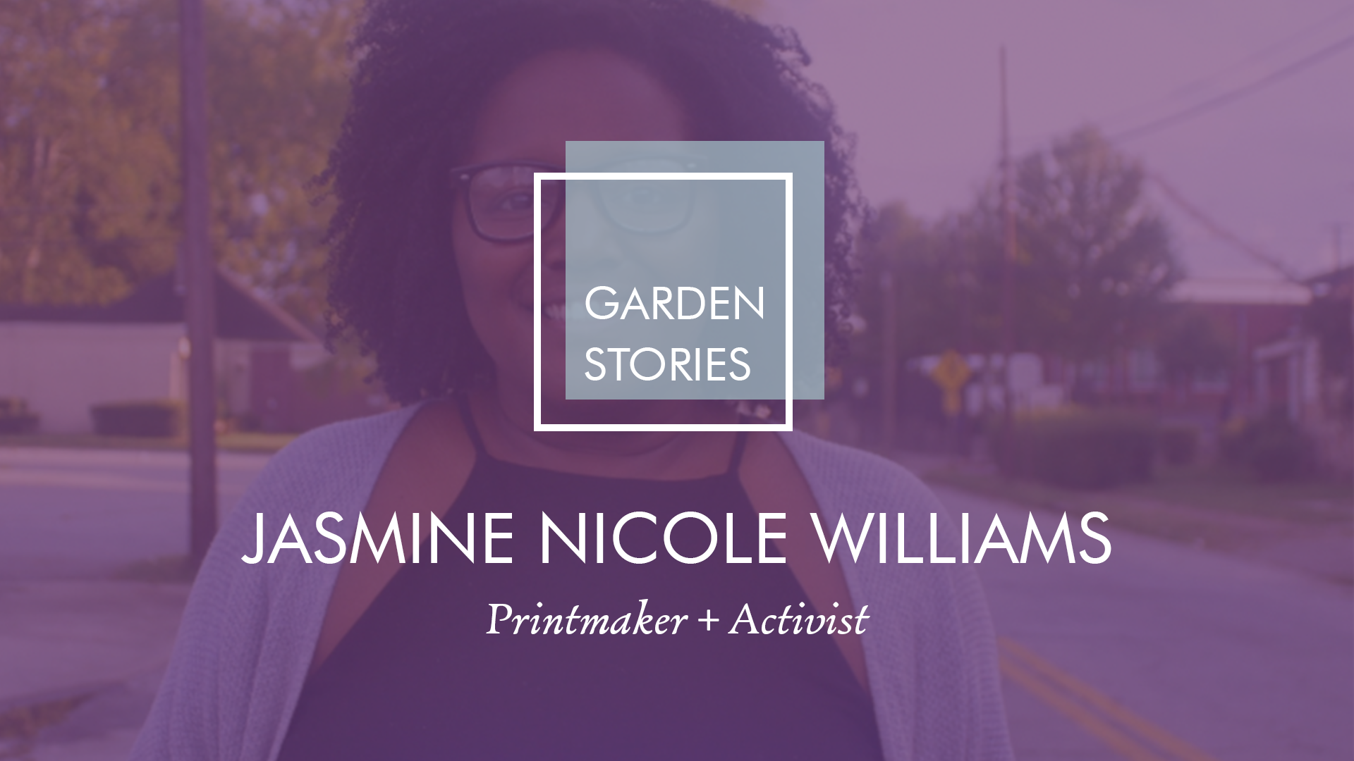 Garden Stories: Jasmine Nicole Williams