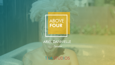 Above Four: Ariel Dannielle on Imagery, Presentation, and being a Lady vs. an Artist