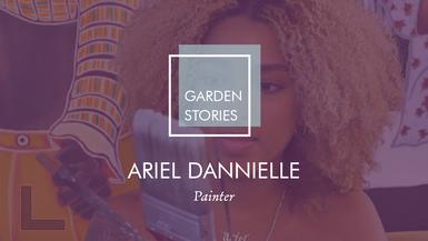 Garden Stories: Ariel Dannielle