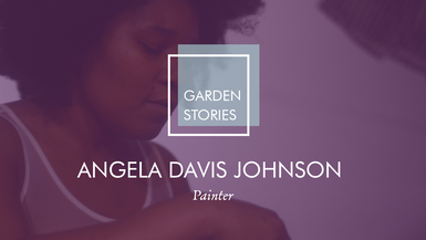 Garden Stories: Angela Davis Johnson