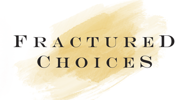 Fractured Choices